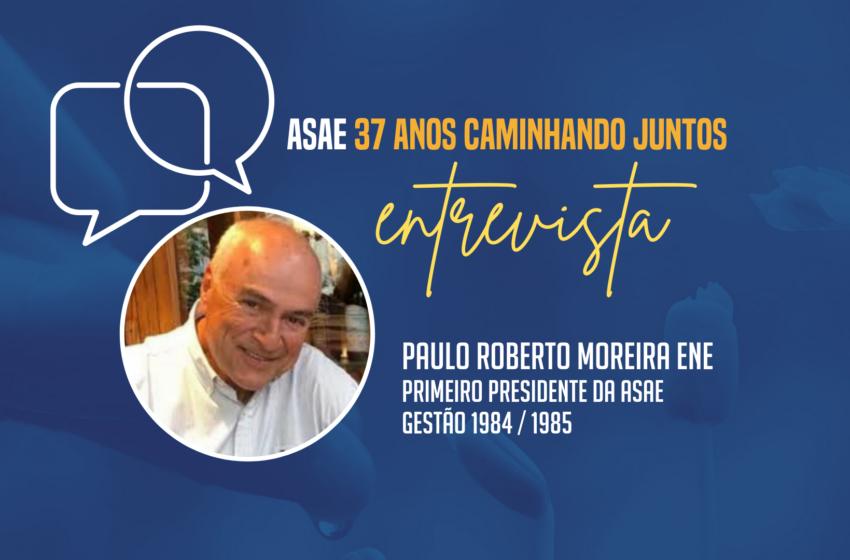 ASAE ENTREVISTA: Paulo Roberto Moreira Ene